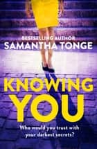 Knowing You ebook by Samantha Tonge