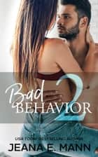 Bad Behavior ebook by Jeana E. Mann