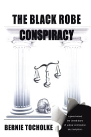 The Black Robe Conspiracy ebook by Bernie Tocholke