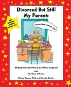 Divorced But Still My Parents ebook by Shirley Thomas
