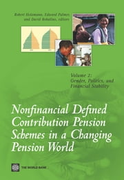 Nonfinancial Defined Contribution Pension Schemes in a Changing Pension World - Volume 2, Gender, Politics, and Financial Stability ebook by Robert Holzmann,Edward Palmer,David Robalino