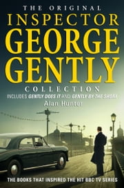The Original Inspector George Gently Collection ebook by Alan Hunter