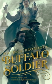 Buffalo Soldier ebook by Maurice Broaddus