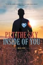 Put the Sky Inside of You ebook by Milos Toth