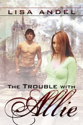 The Trouble With Allie ebook by Lisa Andel