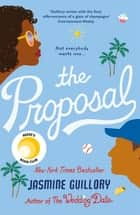 The Proposal - A Reese Witherspoon Hello Sunshine Book Club Pick eBook by Jasmine Guillory