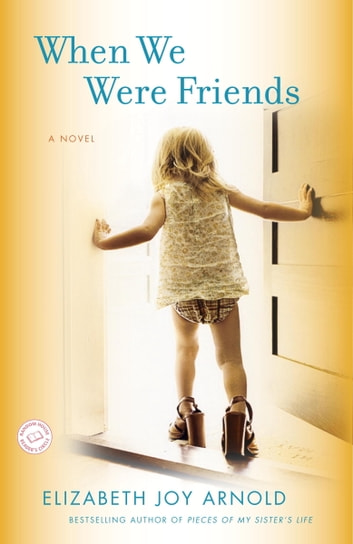 When We Were Friends: A Novel - A Novel ebook by Elizabeth Arnold