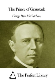 The Prince of Graustark ebook by George Barr McCutcheon