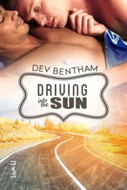 Driving Into the Sun ebook by Dev Bentham