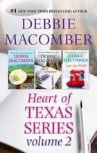 Debbie Macomber's Heart Of Texas Series Volume 2 - 3 Book Box Set ebook by Debbie Macomber