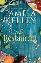 The Restaurant ebook by Pamela M. Kelley