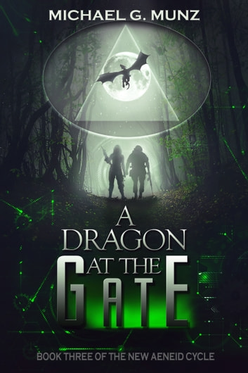 A Dragon at the Gate ebook by Michael G. Munz
