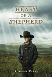 Heart of a Shepherd ebook by Rosanne Parry