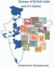 Stamps of British India and It's States ebook by Balakrishna Chadalawada
