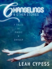 Changelings & Other Stories ebook by Leah Cypess