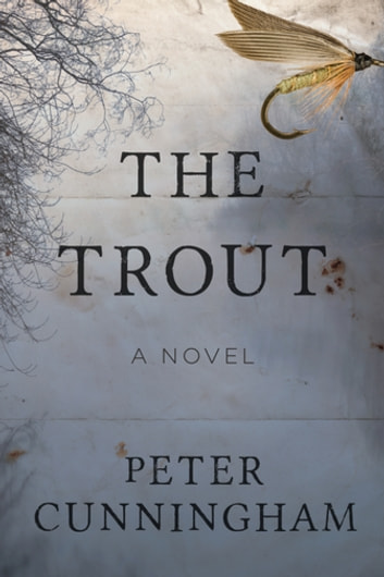 The Trout - A Novel ebook by Peter Cunningham