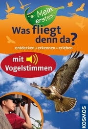Mein erstes Was fliegt denn da? Enhanced Ebook - Enhanced Edition mit Vogelstimmen ebook by Holger Haag