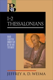1-2 Thessalonians (Baker Exegetical Commentary on the New Testament) ebook by Jeffrey A. D. Weima,Robert Yarbrough,Robert Stein