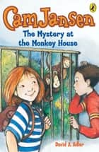 Cam Jansen: The Mystery of the Monkey House #10 ebook by David A. Adler, Susanna Natti