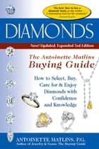 Diamonds, 3rd Edition--The Antoinette Matlins Buying Guide ebook by Antoinette Matlins, P. G.
