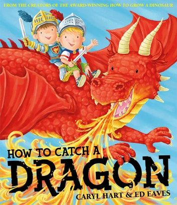How To Catch a Dragon ebook by Caryl Hart