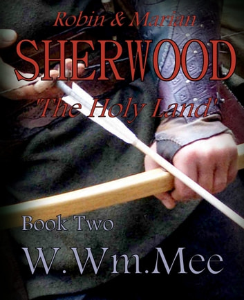 Sherwood Bk II 'The Holy Land' ebook by W.Wm. Mee