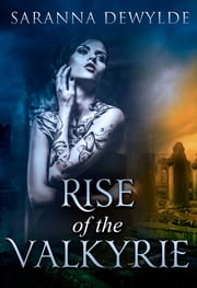 Rise of the Valkyrie ebook by Saranna DeWylde