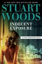 Indecent Exposure Ebook di Stuart Woods