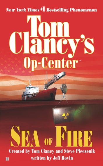 Sea of Fire - Op-Center 10 ekitaplar by Tom Clancy,Steve Pieczenik,Jeff Rovin