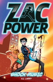 Zac Power Shock Music ebook by Larry, H. I.