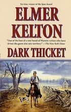 Dark Thicket ebook by Elmer Kelton