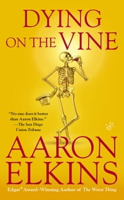 Dying on the Vine ebook by Aaron Elkins