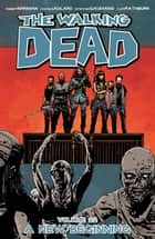 The Walking Dead Vol. 22 ebook by Robert Kirkman,Charlie Adlard,Cliff Rathburn
