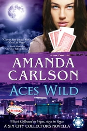 Aces Wild - A Sin City Collectors Novella ebook by Amanda Carlson