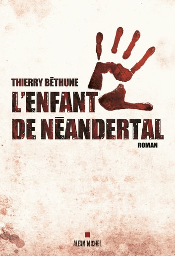 L'Enfant de Néandertal ebook by Thierry Béthune