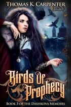 Birds of Prophecy ebook by Thomas K. Carpenter