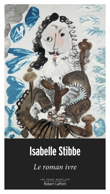 Le Roman ivre ebook by Isabelle STIBBE