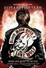 Blood Moon Over a Lone Wolf - Lone Wolf, #3 ebook by Elisabeth Staab