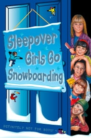 Sleepover Girls Go Snowboarding (The Sleepover Club, Book 23) ebook by Sue Mongredien