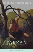 Tarzan - The US Collection - 8 Novels in One Volume ebook by Edgar Rice Burroughs