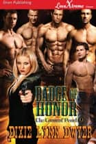 Badge of Honor ebook by Dixie Lynn Dwyer