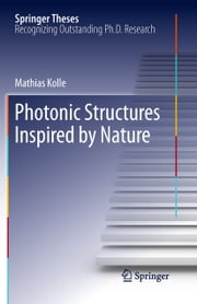 Photonic Structures Inspired by Nature ebook by Mathias Kolle