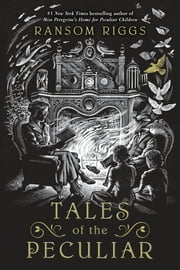 Tales of the Peculiar ebook by Ransom Riggs, Andrew Davidson