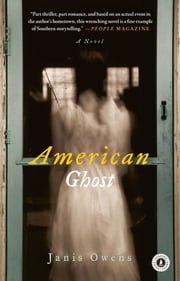 American Ghost - A Novel ebook by Janis Owens
