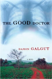 The Good Doctor - A Novel ebook by Damon Galgut