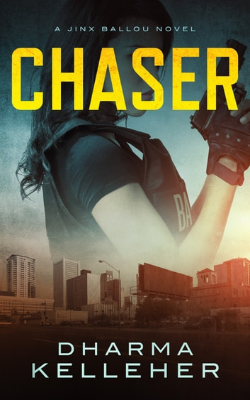 Chaser - A Jinx Ballou Novel ebook by Dharma Kelleher