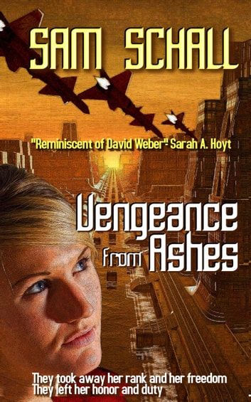 Vengeance from Ashes - Honor and Duty, #1 ebook by Sam Schall,Amanda Green