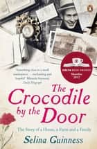 The Crocodile by the Door ebook by Selina Guinness