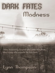 Dark Fates-Madness ebook by Lynn Thompson