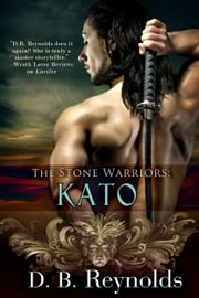 The Stone Warriors: Kato ebook by D. B. Reynolds